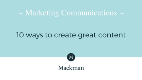Marketing Communications: 10 ways to create great content