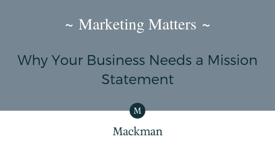 Why Your Business Needs a Mission Statement