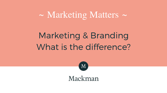 Marketing Matters - Marketing & Branding - What is the Difference