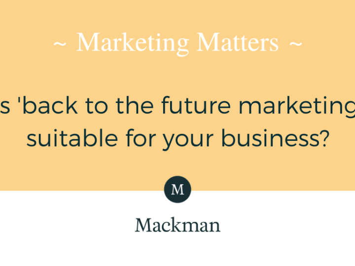 Is 'back to the future marketing' suitable for your business?